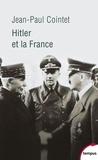 Jean-Paul Cointet - Hitler et la France.