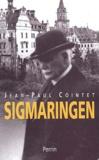 Jean-Paul Cointet - Sigmaringen - Une France en Allemagne (septembre 1944 - avril 1945).