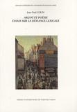 Jean-Paul Colin - Argot et poésie - Essais sur la déviance lexicale.