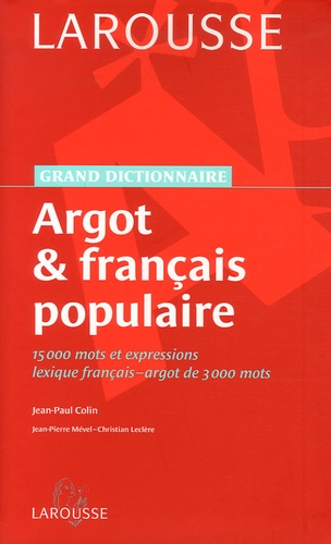 Jean-Paul Colin - Argot & français populaire.
