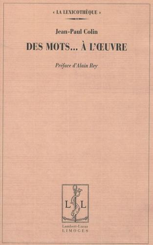 Jean-Paul Colin - Des mots ... à l'oeuvre.