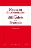 Jean-Paul Colin - Nouveau dictionnaire des difficultés grammaticales, stylistiques et orthographiques du français.