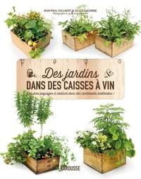 Jean-Paul Collaert et Gilles Lacombe - Des jardins dans des caisses à vin.