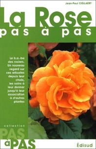 Jean-Paul Collaert - La rose pas à pas.
