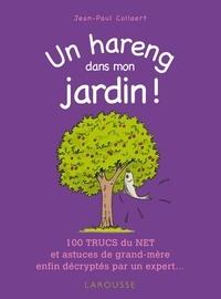 Jean-Paul Collaert - Un hareng dans mon jardin ! - 100 trucs du net et astuces de grand-mère enfin décryptés par un expert....