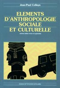 Jean-Paul Colleyn - Eléments d'anthropologie sociale et culturelle - 6ème édition.