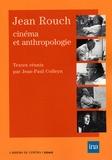 Jean-Paul Colleyn - Jean Rouch - Cinéma et anthropologie.