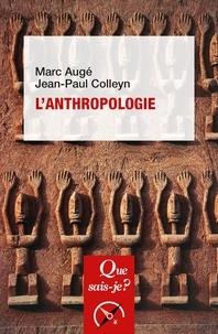 Jean-Paul Colleyn et Marc Augé - L'Anthropologie.