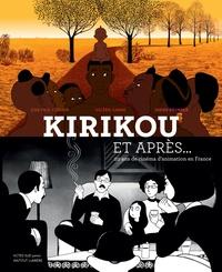 Kirikou et après...- 20 ans de cinéma d'animation en France - Jean-Paul Commin |
