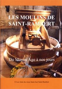 Jean-Paul Constant - Les moulins de Saint-Rambert - Du Moyen Age à nos jours.