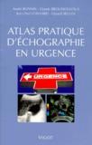 Jean-Paul Convard et Claude Broussouloux - Atlas pratique d'échographie en urgence.