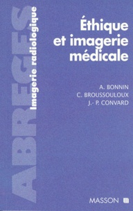 Jean-Paul Convard et Claude Broussouloux - Éthique et imagerie médicale.