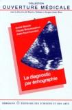 Jean-Paul Convard et Claude Broussouloux - Le diagnostic par échographie.