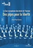Jean-Paul Costa - La Cour européenne des droits de l'Homme - Des juges pour la liberté.