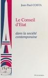 Jean-Paul Costa - Le Conseil d'État dans la société contemporaine.