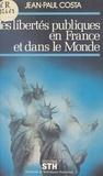 Jean-Paul Costa et Guy Braibant - Les libertés publiques en France et dans le monde.