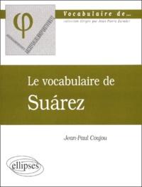 Jean-Paul Coujou - Le vocabulaire de Suarez.