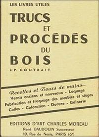 Jean-Paul Coutrait - Trucs et procédés du bois.