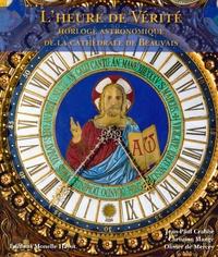 Jean-Paul Crabbe et Christian Mange - L'heure de vérité - Horloge astronomique de la cathédrale de Beauvais.