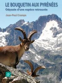 Jean-Paul Crampe - Le bouquetin aux Pyrénées - Odyssée d'une espèce retrouvée.