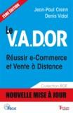 Jean-Paul Crenn et Denis Vidal - Le VADOR - Réussir e-commerce et vente à distance.