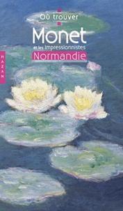 Jean-Paul Crespelle et Anne Crespelle - Monet et les Impressionnistes - Normandie.