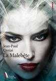 Jean-Paul Croizé - La Malebête.