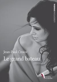 Jean-Paul Croizé - Le grand bateau.