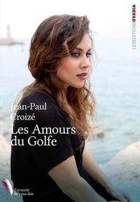 Jean-Paul Croizé - Les amours du golfe.