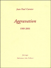 Jean-Paul Curnier - Aggravation 1989-2001.