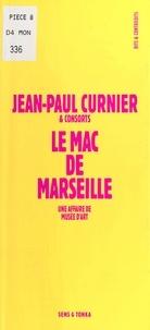 Jean-Paul Curnier et  Collectif - Le MAC de Marseille - Une affaire de musée d'art.