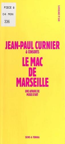 Le MAC de Marseille. Une affaire de musée d'art