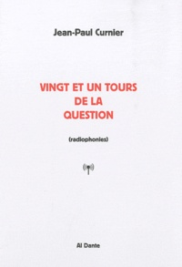 Jean-Paul Curnier - Vingt et un tours de la question.