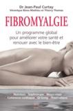 Jean-Paul Curtay - Fibromyalgie - Un programme global pour améliorer votre santé et renouer avec le bien-être.