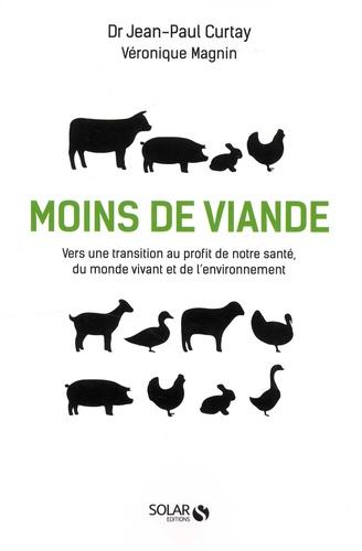 Moins de viande. Vers une transition au profit de notre santé, du monde vivant et de l'environnement
