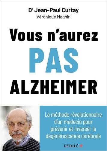 Jean-Paul Curtay - Vous n'aurez pas Alzheimer.