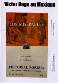 Jean-Paul Damaggio - Victor Hugo au Mexique.