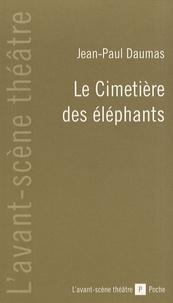 Jean-Paul Daumas - Le cimetière des éléphants.
