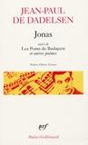 Jean-Paul de Dadelsen - Jonas suivi de Les Ponts de Budapest et autres poèmes.