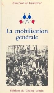 Jean-Paul de Gaudemar - La mobilisation générale.