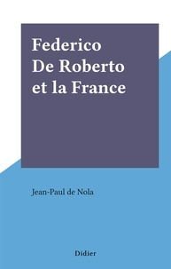 Jean-paul De nola - Federico De Roberto et la France.