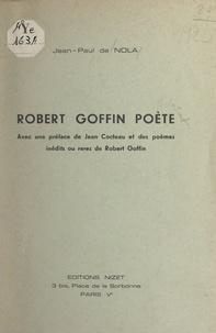 Jean-paul De nola et Robert Goffin - Robert Goffin, poète.