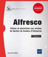 Jean-Paul Dècle - Alfresco - Utiliser et administrer une solution de gestion de contenu d'entreprise.
