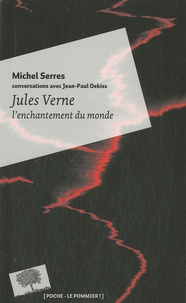 Jean-Paul Dekiss - Jules Verne, l'enchantement du monde.
