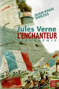 Jean-Paul Dekiss - Jules Verne l'enchanteur - [biographie.