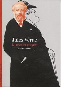 Jean-Paul Dekiss - Jules Verne - Le rêve du progrès.