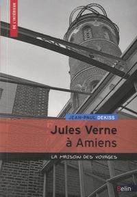 Jean-Paul Dekiss - Jules Vernes à Amiens - La maison des voyages.