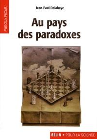 Jean-Paul Delahaye - Au pays des paradoxes.