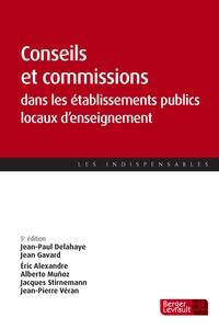 Jean-Paul Delahaye et Eric Alexandre - Conseils et commissions dans les établissements publics locaux d'enseignement.