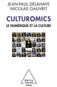 Jean-Paul Delahaye et Nicolas Gauvrit - Culturomics, le numérique et la culture.